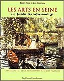 LES ARTS EN SEINE. Le Paradis des impressionnistes. La Grenouillère de Croissy-sur-Seine, le Bal des canotiers de Bougival, la Maison Fournaise de Chatou
