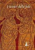 I tessuti della fede. Bordi figurati del XV e XVI secolo dalle collezioni del Museo del tessuto di Prato