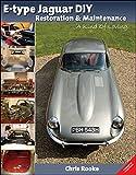 E-type Jaguar DIY Restoration & Maintenance: A Kind of Loving by Chris Rooke (2014-02-01)