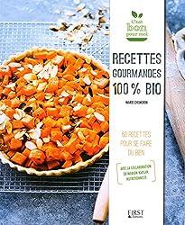 Recettes gourmandes 100 % Bio