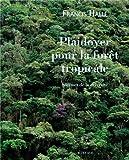 Plaidoyer pour la forêt tropicale - Sommet de la diversité
