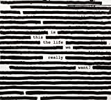 #4: Is This the Life We Really Want?