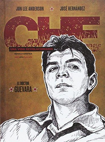 Che. Una vida revolucionaria: El doctor Guevara por Jon Lee Anderson