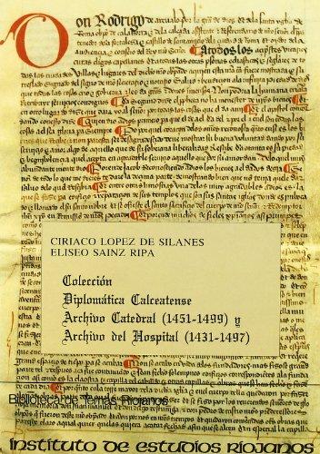 Colección diplomática calceatense: archivo catedral, 1451-1499 (Biblioteca de temas riojanos)