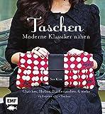 Taschen - Moderne Klassiker nähen: Clutches, Hobos, Büchertaschen & mehr: 19 Projekte für über 75 Taschen