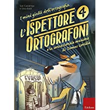 L'ispettore Ortografoni e la sensazionale evasione di Tomas Gorilla. I mini gialli dell'ortografia: 4