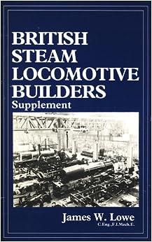 British Steam Locomotive Builders: Supplement: Suppt