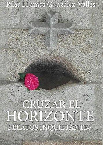 Cruzar el Horizonte: Relatos inquietantes