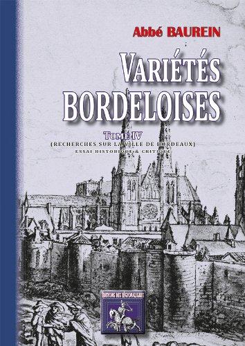 Varietes Bordeloises (Tome IV : Recherches Sur la Ville de Bordeaux)