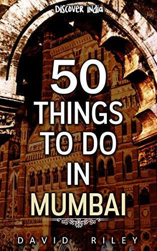 50 things to do in Mumbai (50 Things (Discover India) Book 1) (English Edition)