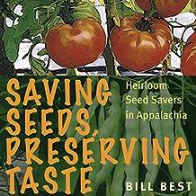 Saving Seeds, Preserving Taste: Heirloom Seed Savers in Appalachia