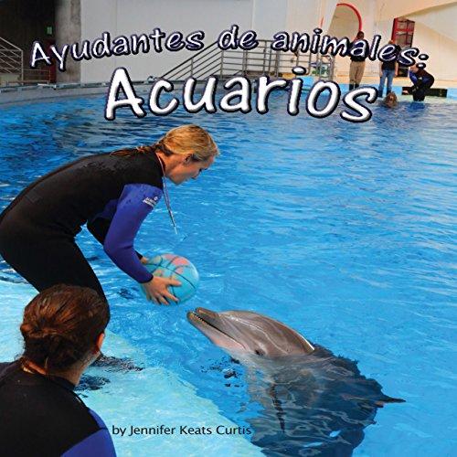 Ayudantes de animales: acuarios [Animal Helpers: Aquariums]  Audiolibri
