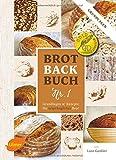Produkt-Bild: Brotbackbuch Nr. 1: Grundlagen und Rezepte für ursprüngliches Brot