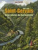 Telecharger Livres Saint Gervais Deux siecles de thermalisme 1806 2006 (PDF,EPUB,MOBI) gratuits en Francaise