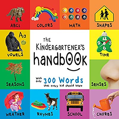 The Kindergartener's Handbook introduces 19 basic concepts. Included are ABCs, vowels, numbers, less and more, patterns, shapes, colors, time, seasons, the calendar, senses, rhymes, habitat, weather, chores, and school. This book develops lan...