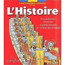 L'histoire. De la préhistoire à Internet, la grande aventure des hommes dans le monde