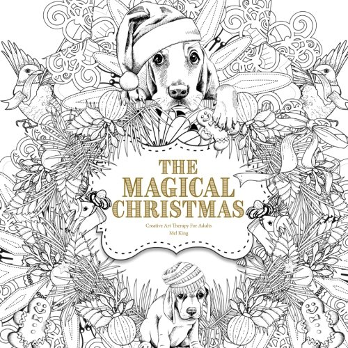 The Magical Christmas: Creative Art Therapy For Adults (Creative Colouring Books For Grown-Ups) (Art Therapy Colouring Book Amazon)