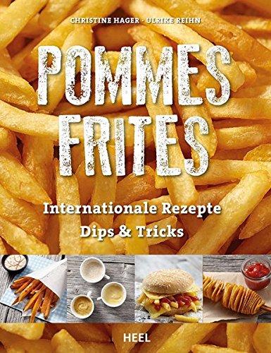Preisvergleich Produktbild Pommes Frites: Internationale Rezepte, Dips & Tricks