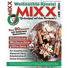Sonderheft MIXX: Weihnachts-Spezial: Küchenspaß mit dem Thermomix®