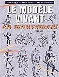 Le modèle vivant en mouvement. Une approche pour construire et dessiner