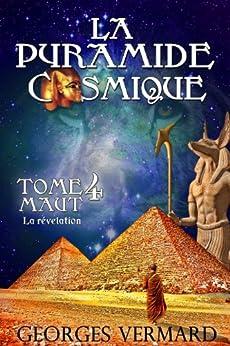 La pyramide cosmique. Tome 4: Maut. La révélation. par [Vermard, Georges]