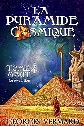 La pyramide cosmique. Tome 4: Maut. La révélation.