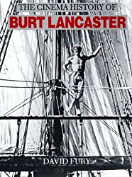 Cinema History of Burt Lancaster by David Fury