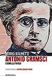 Scarica Libro Antonio Gramsci L uomo la favola (PDF,EPUB,MOBI) Online Italiano Gratis