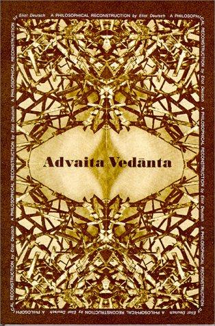 Advaita Vedanta a Philosophical Reconstruction (Studies in the Buddhist Traditions) por Eliot Deutsch