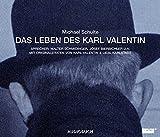 Das Leben des Karl Valentin. Jubiläumsausgabe. 7 CDs: Eine klingende Biographie mit Originalzitaten in 7 Teilen