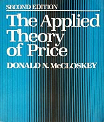 The Applied Theory of Price by Donald N. McCloskey (1985-01-23)