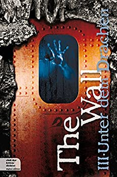 https://www.amazon.de/The-Wall-Teil-Unter-Drachen-ebook/dp/B00OYUJ4OA/ref=pd_sim_kinc_3?ie=UTF8&refRID=0T3PQ4Z9GZMFNS6Z41G8