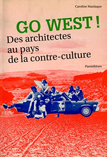 Go West : Des architectes au pays de la contre-culture !