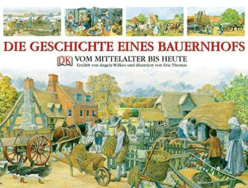 Die Geschichte eines Bauernhofs. Vom Mittelalter bis heute