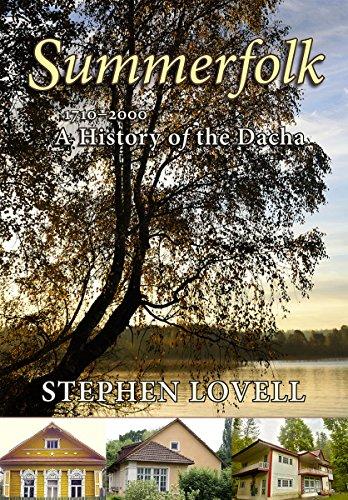 Summerfolk: A History of the Dacha, 1710-2000 -