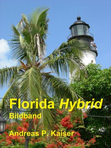 Florida Hybrid - Der persönliche Reiseführer. Bildband.