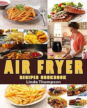 Air Fryer Recipes Cookbook 365 Days Recipes To Fry Bake