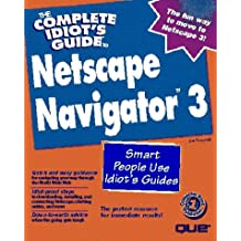 The Complete Idiot's Guide to Netscape Navigator 3