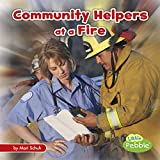 Community Helpers at a Fire (Community Helpers on the Scene)