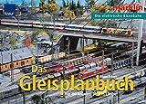 Das Gleisplanbuch: Märklin - Die elektrische Eisenbahn Für H0-Anlagen ab 3m Länge