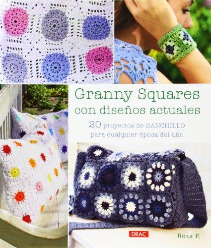 Descargar Libro Granny Squares Con Diseños Actuales (Labores (drac)) de Rosa P.