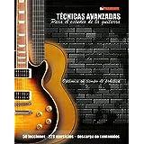Técnicas avanzadas para el estudio de la guitarra: Optimice su tiempo de práctica y logre resultados a corto plazo (Spanish Edition)
