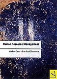 Human Resource Management: Strategien und Instrumente für Führungskräfte und das Personalmanagement in 13 Bausteinen