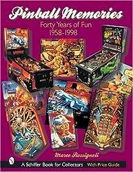 Pinball Memories: Forty Years of Fun 1958-1998
