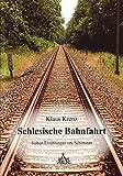Schlesische Bahnreise - Klaus Krenz