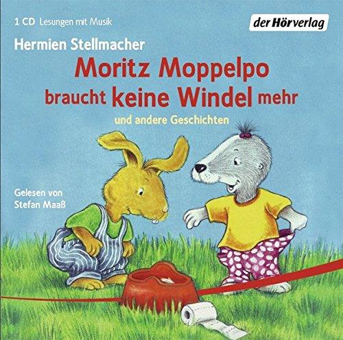 Preisvergleich Produktbild Moritz Moppelpo: Moritz Moppelpo braucht keine Windel mehr - schläft alleine ein - braucht keinen Schnuller mehr - putzt seine Zähne - sagt Nein!