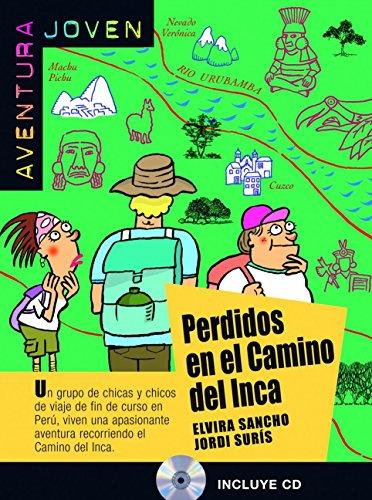 Perdidos en el camino del Inca. Serie Aventura joven. Libro + CD (Ele- Lecturas Gradu.Jovenes)