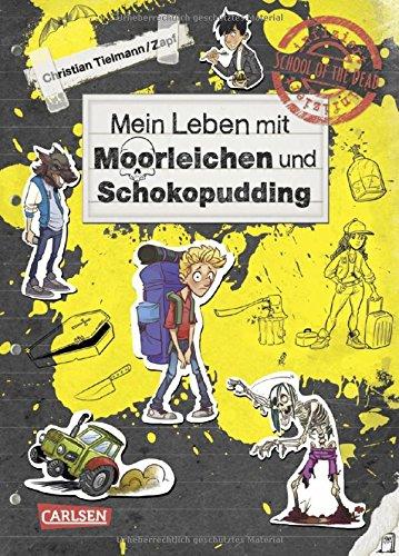 Mein Leben mit Moorleichen und Schokopudding (School of the dead, Band 4) (Zombie Band)
