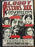 Bloody Visions Volume Iii Lady Killers T...