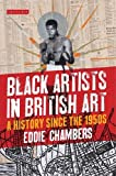 Black Artists in British Art: A History from 1950 to the Present (International Library of Visual Culture)